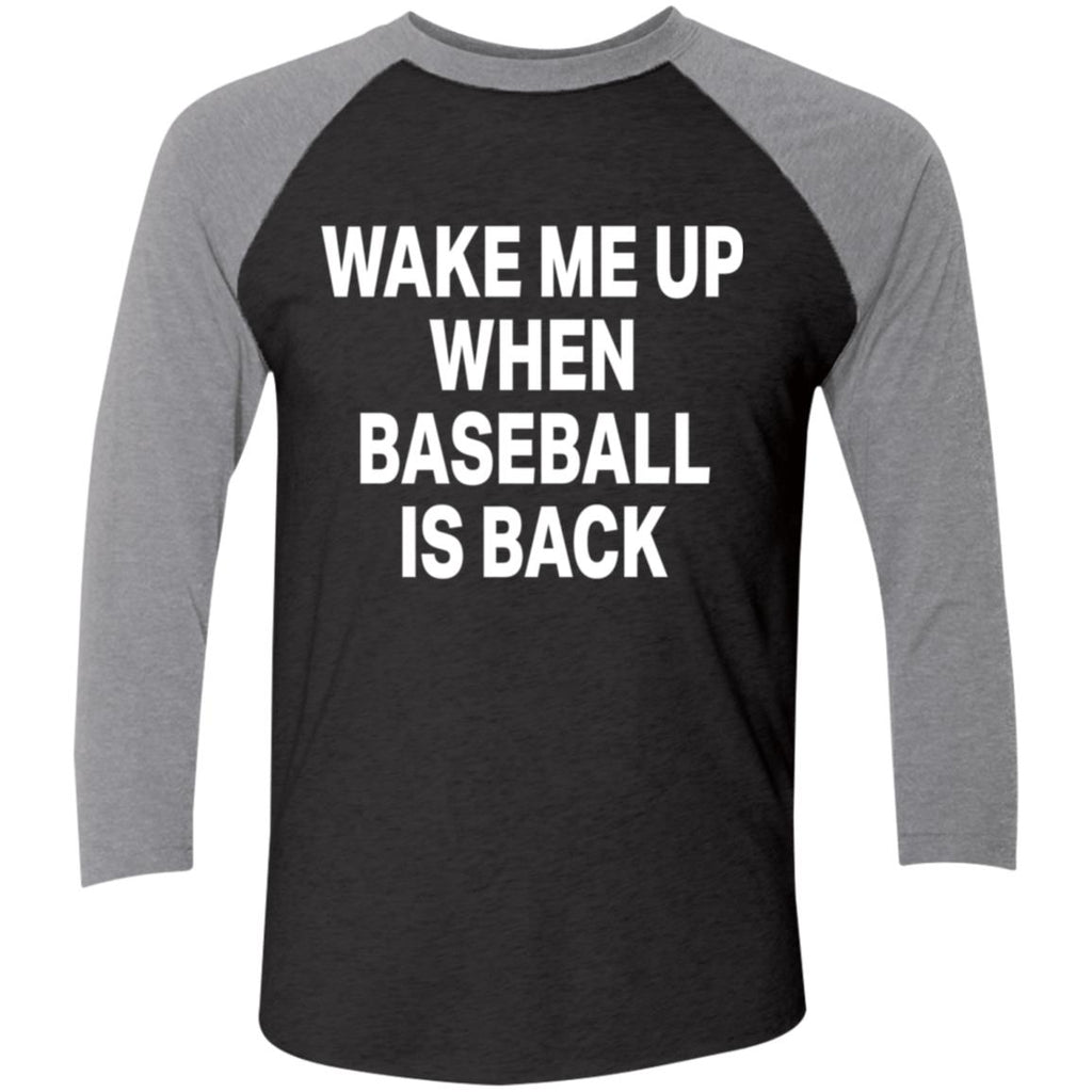 Wake Me Up When Baseball Is Back Shirts