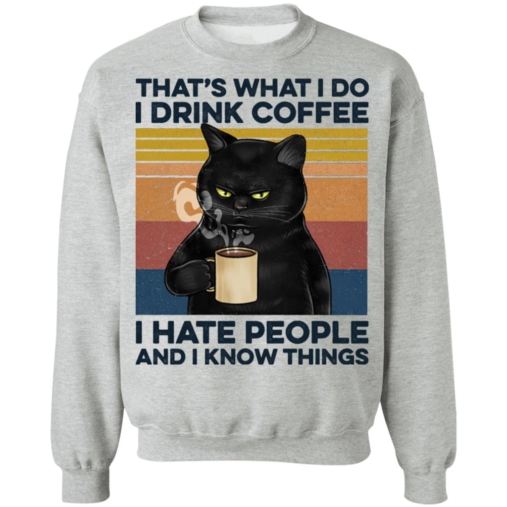 Black Cat That's What I Do I Drink Coffee I Hate People And I Know Things shirts