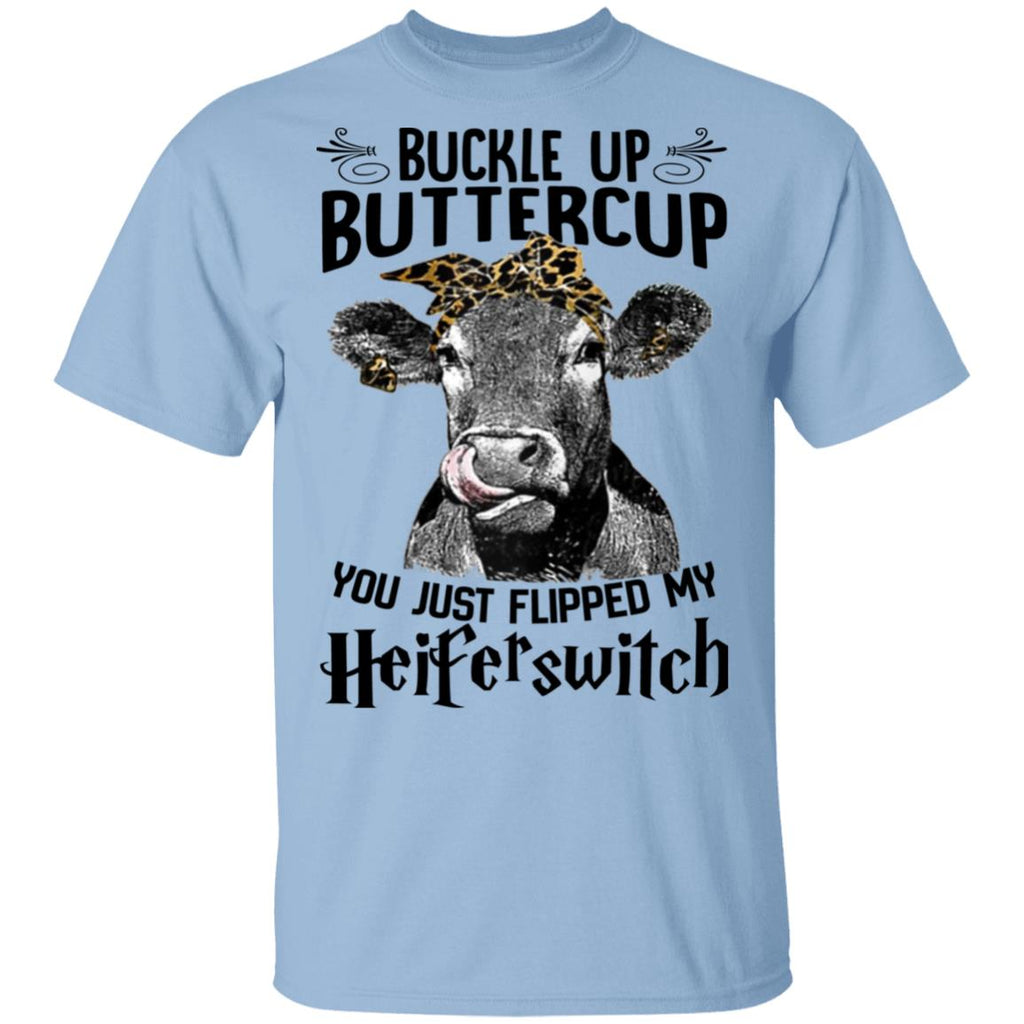 Buckle Up Buttercup You Just Flipped My Heiferswitch shirts