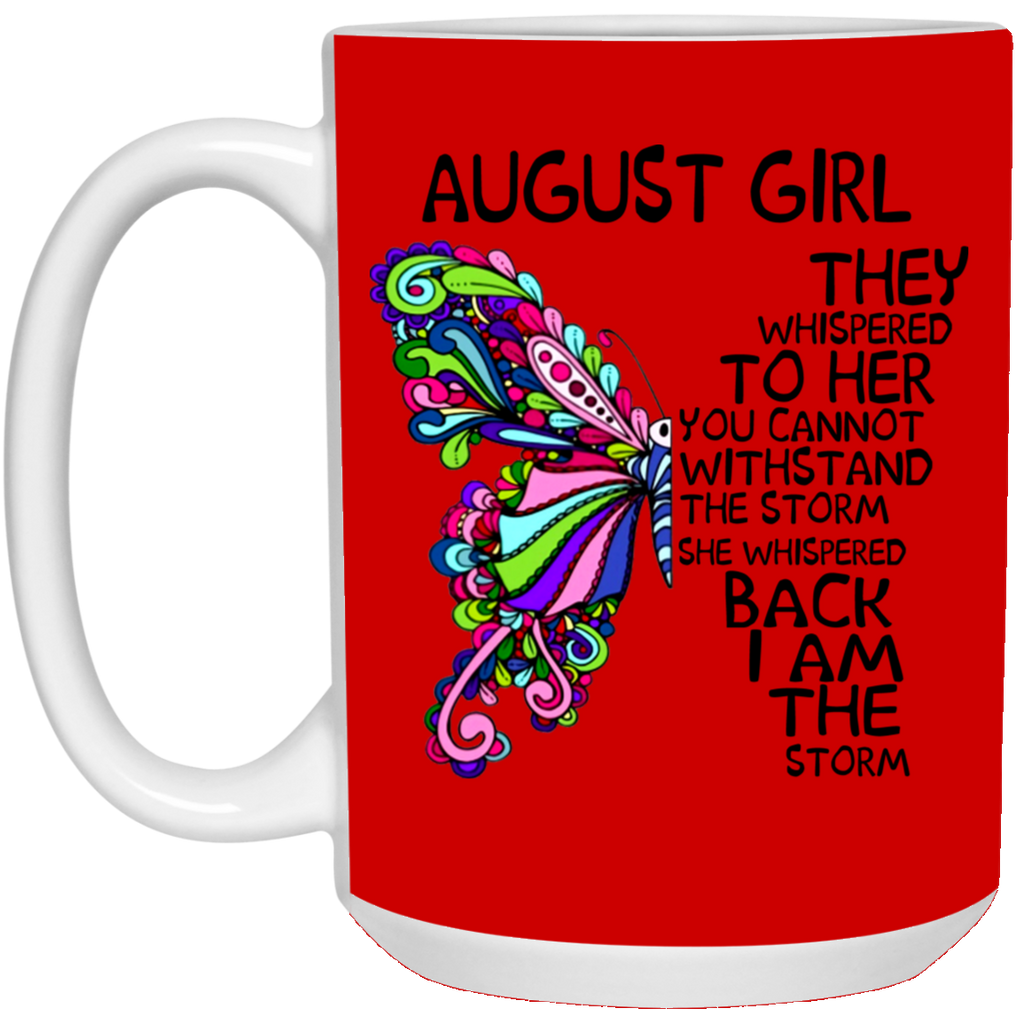 August Girl They Whispered To Her Mug Cup Coffee