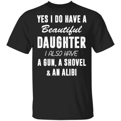 Yes I Do Have A Beautiful Daughter shirts