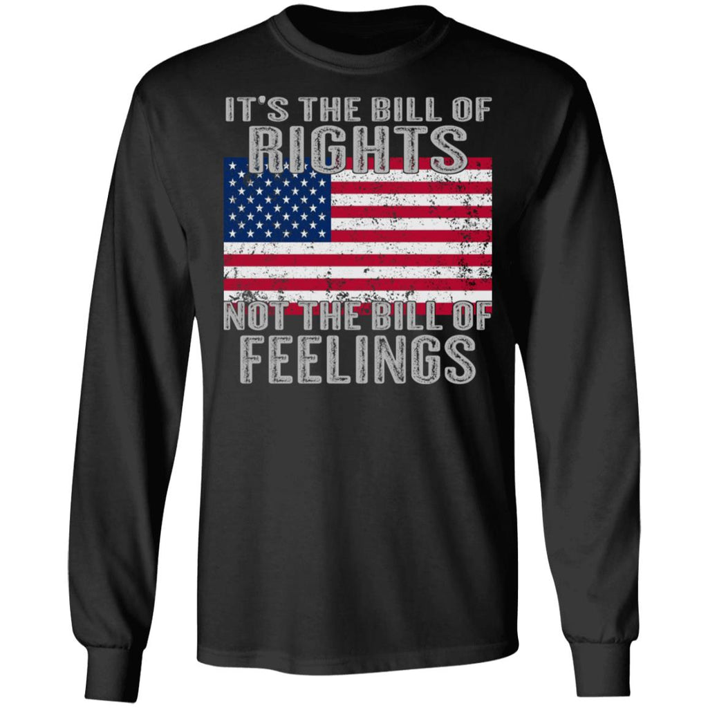 It's The Bill Of Rights Not The Bill Of Feelings shirts