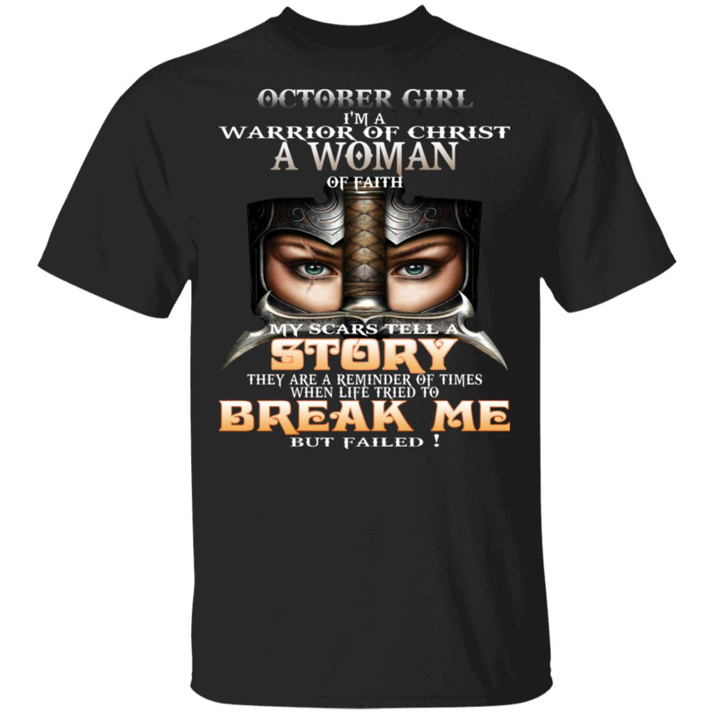 October Girl I'm a warrior of Christ a Woman of faith shirts