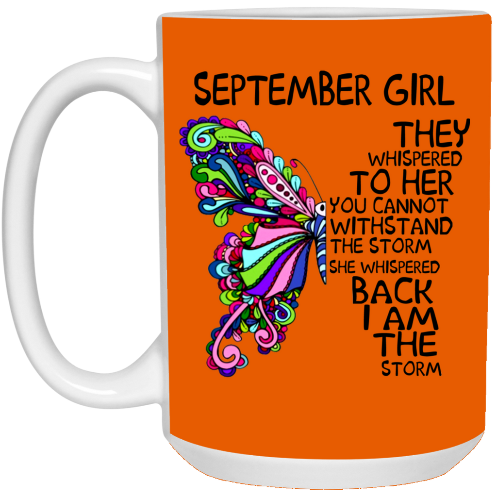 September Girl They Whispered To Her You Can't Withstand The Storm Mug