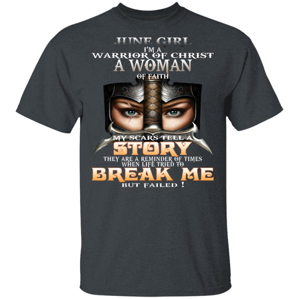 June Girl I'm a warrior of Christ a woman of faith shirts