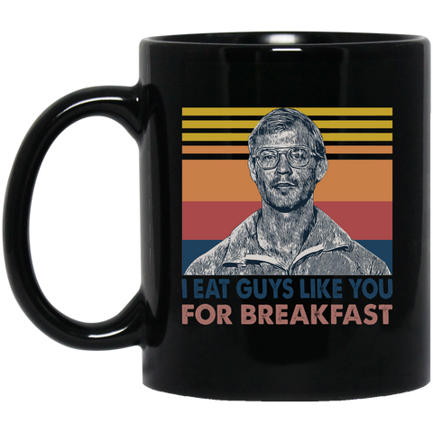 I Eat Guys Like You for Breakfast Funny Mug Cup Coffee