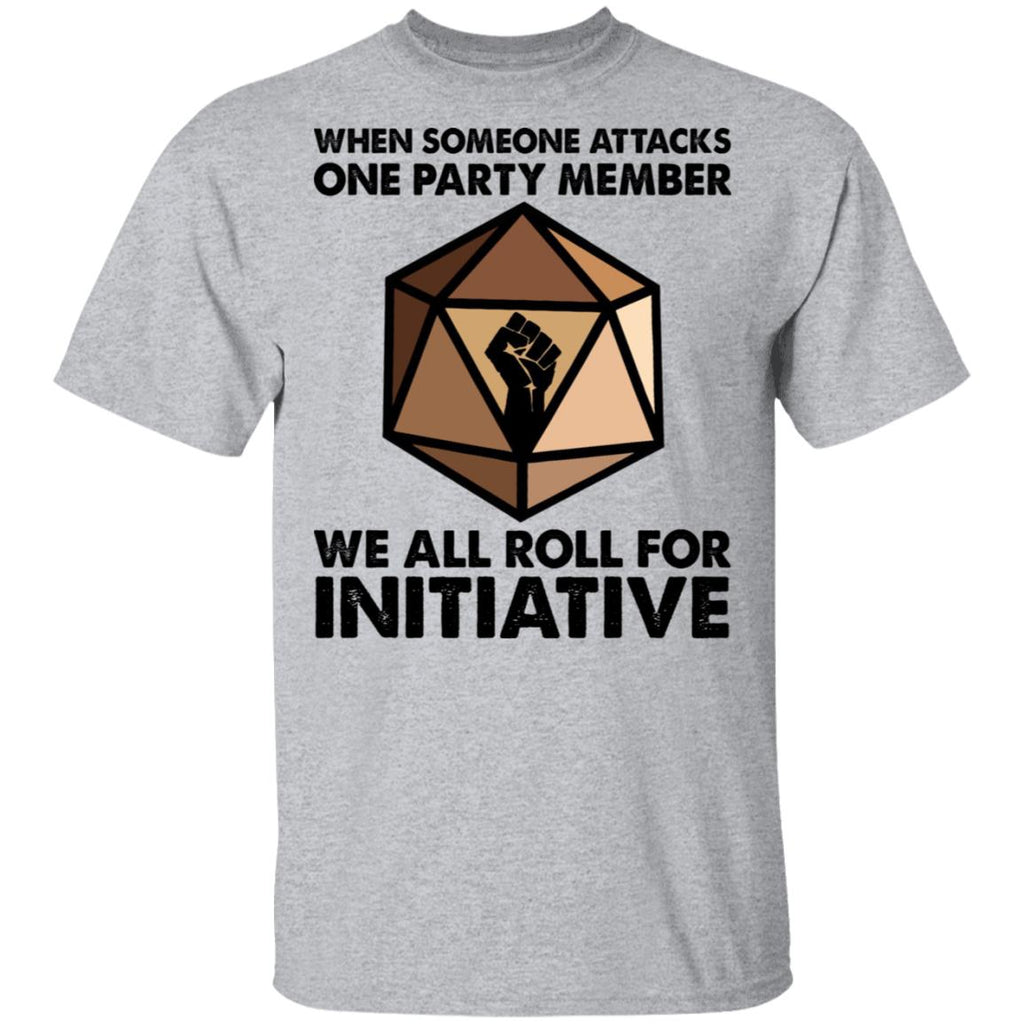 When Someone Attacks One Party Member We All Roll For Initiative shirts