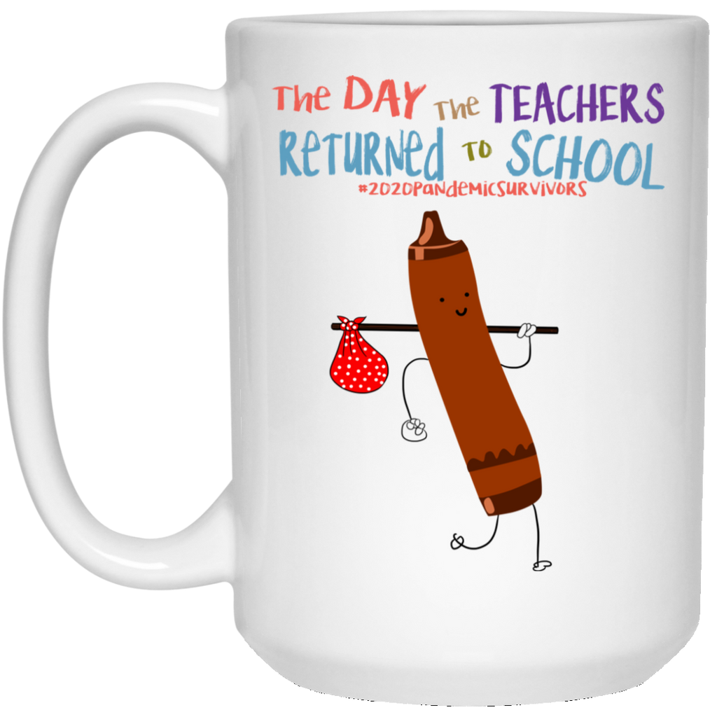 The Day The Teachers Returned To School 2020 Crayon Brown Mug Coffee Funny