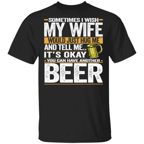 Sometimes i wish my wife would just hug me shirts