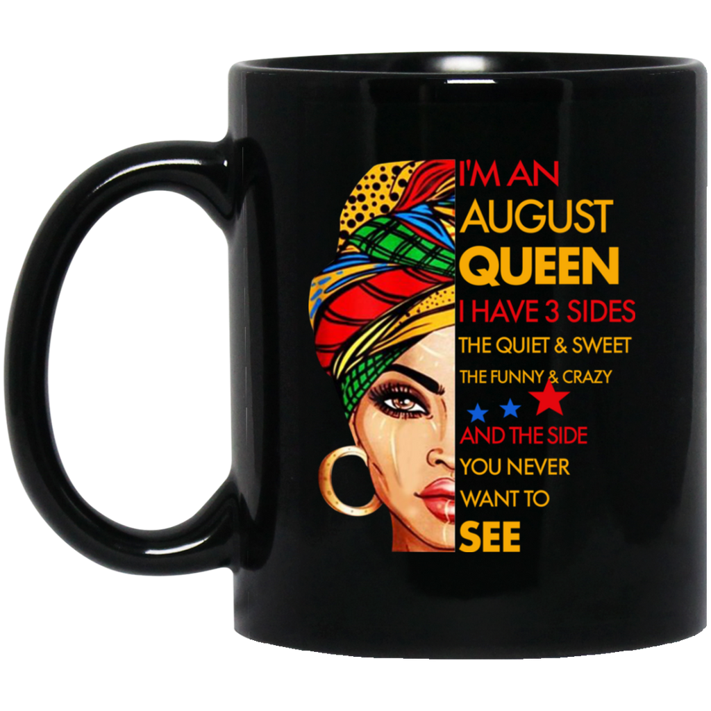 I'm An August Queen I Have 3 Sides Birthday August Mug Cup Coffee