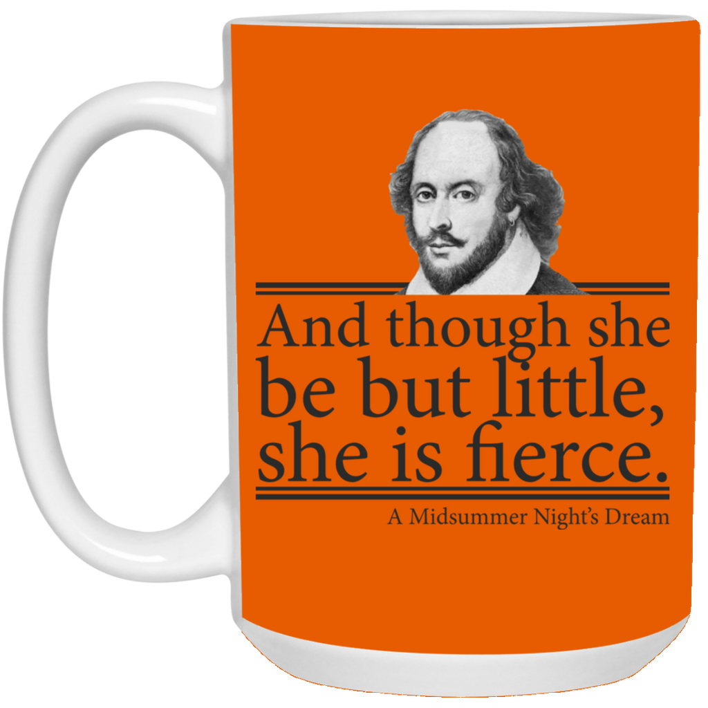 William Shakespeare and Though She Be But Little She Is Fierce Mug
