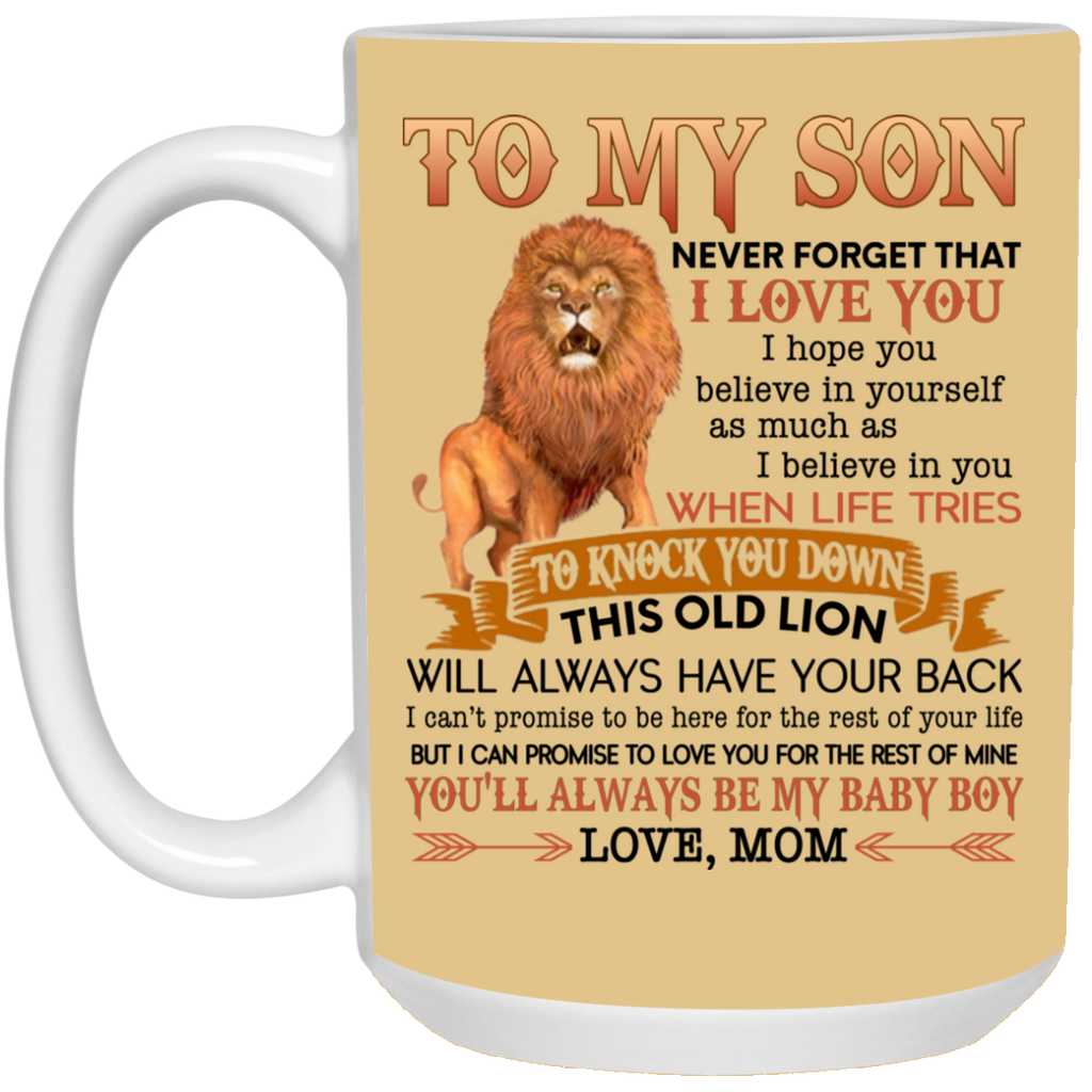 To My Son Never Forget That I Love You Coffee Mug 11 Oz 15 Oz