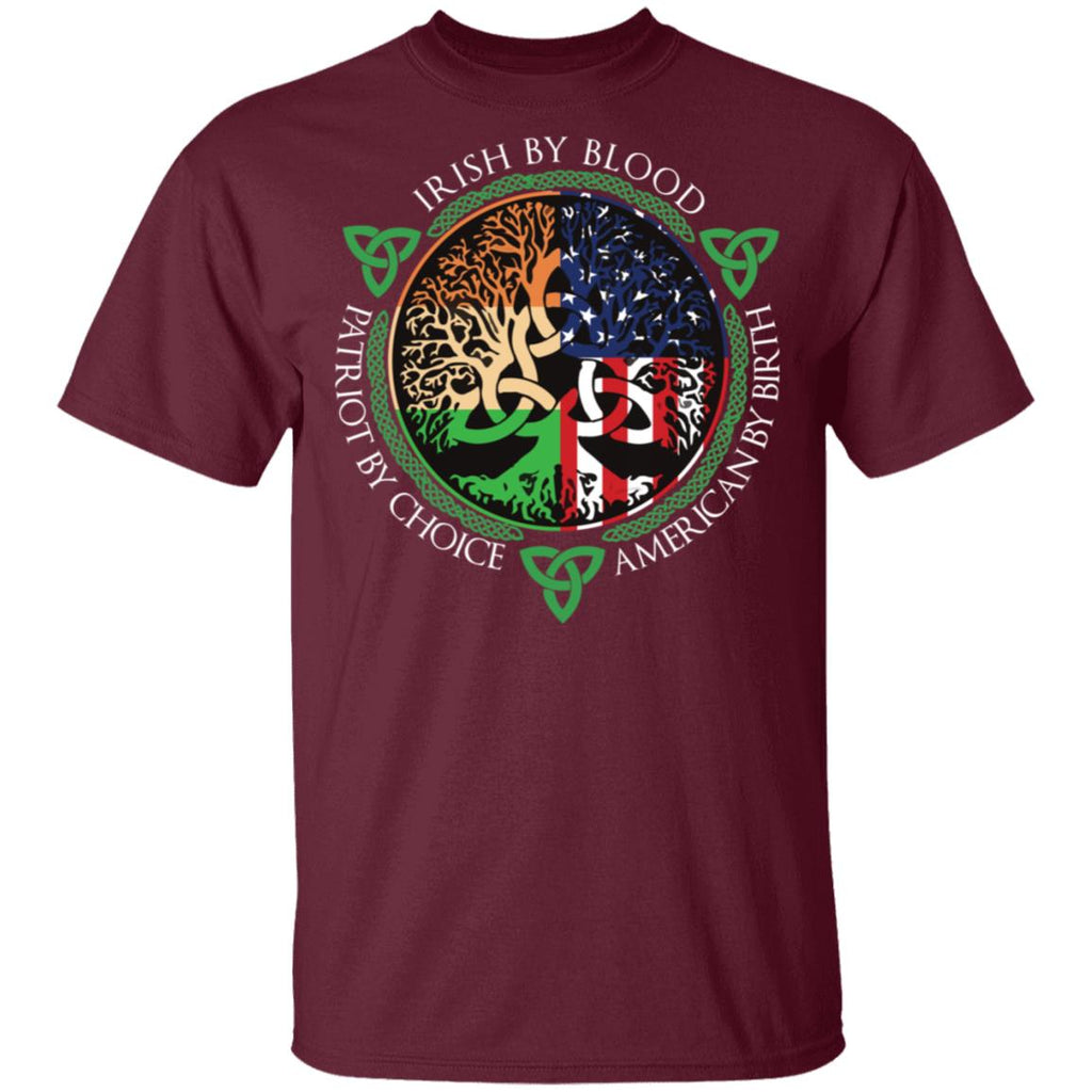 Irish By Blood American By Birth Patriot By Choice shirt