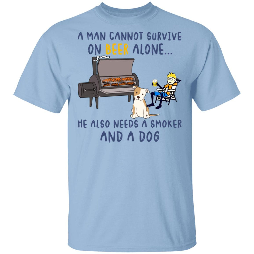 A Man Cannot Survive On Beer Alone He Also Needs a Smoker And A Dog shirts