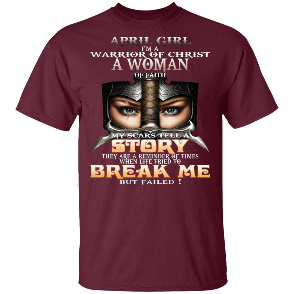 April Girl I'm a warrior of Christ a woman of faith shirts