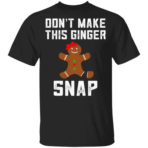 Don't Make This Ginger Snap Redhead Christmas Ginga shirts