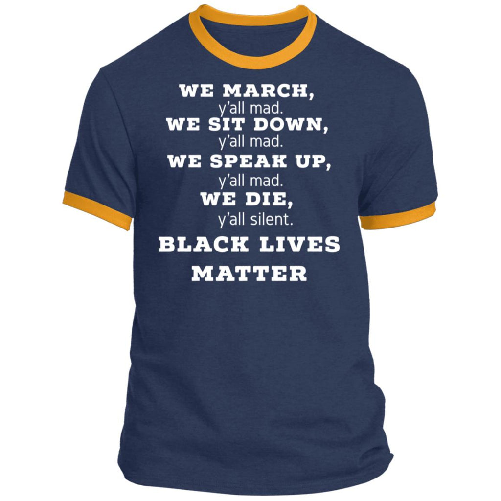 We March Y'all Mad Black Lives Matter shirts