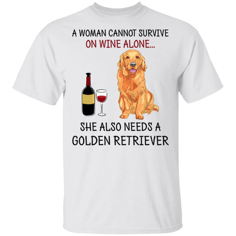 A Woman Cannot Survive On Wine Alone Golden Retriever shirts