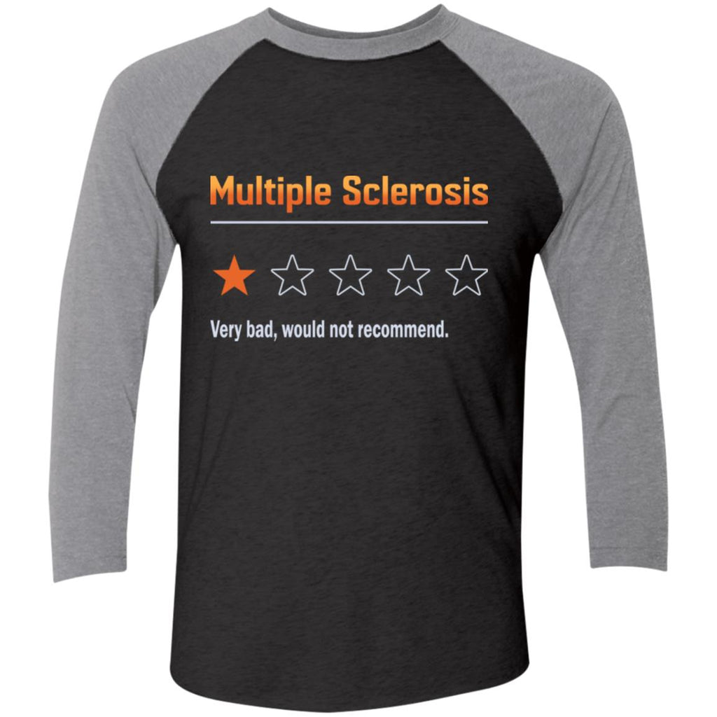 Multiple Sclerosis Very Bad Would Not Recommend shirts