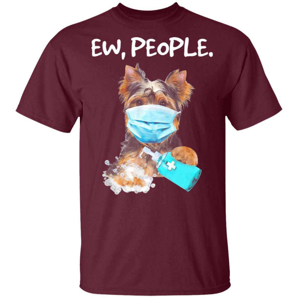 Yorkshire Terrier Ew People shirts