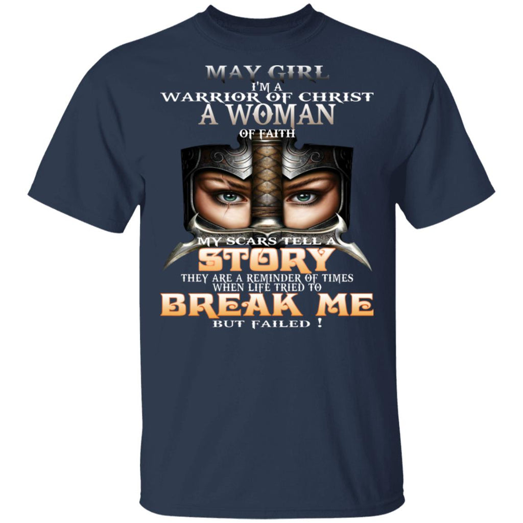 May Girl I'm a warrior of Christ a woman of faith shirts