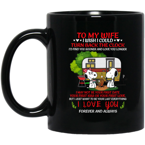 Snoopy Camping To My Wife I Wish I Could Turn Back The Clock Coffee Mug 11 Oz 15 Oz