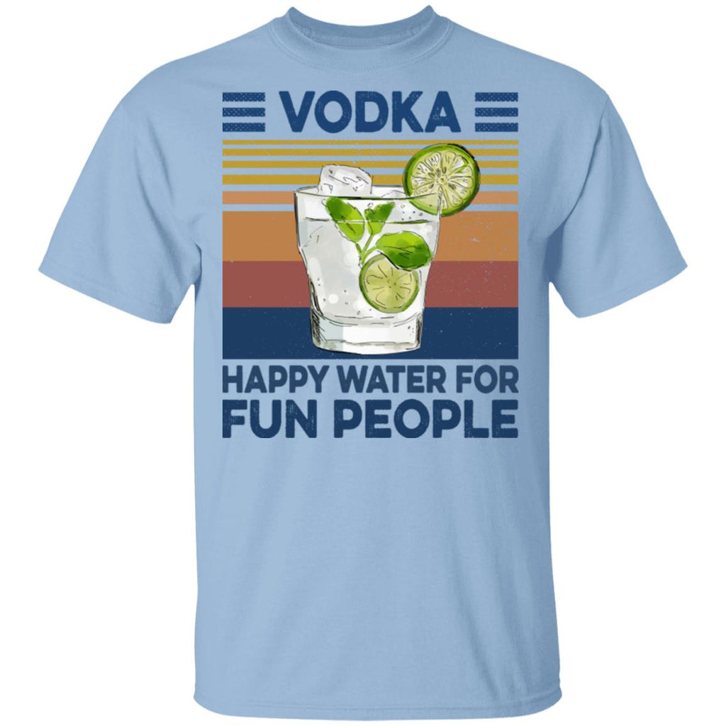 Funny Vodka Happy Water For Fun People Vintage shirts