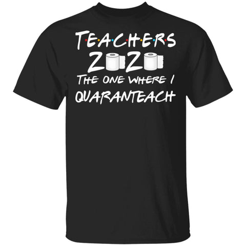 Teachers 2020 The One Where I Quaranteach Toilet Paper Funny shirts