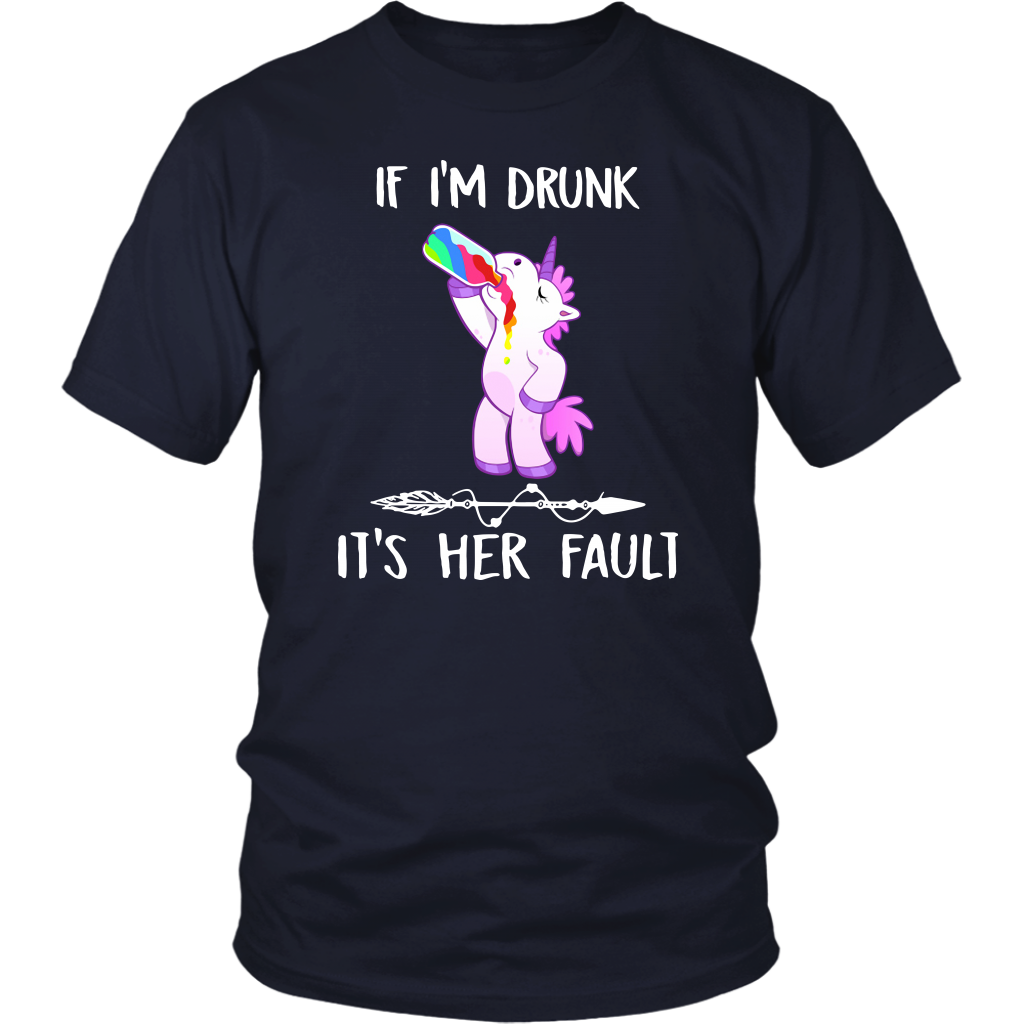 Unicorn If I'm Drunk It's Her Fault shirt funny
