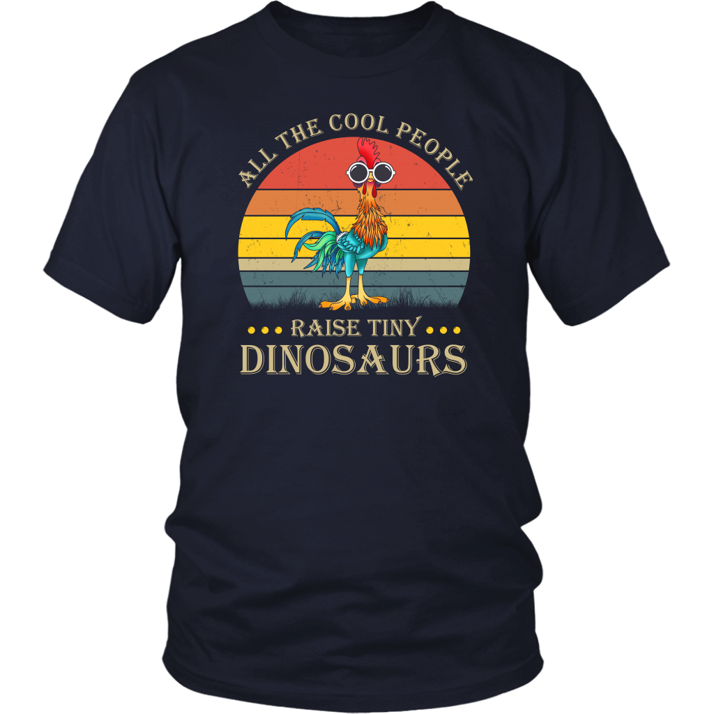 All the cool people raise tiny dinosaurs chicken shirts