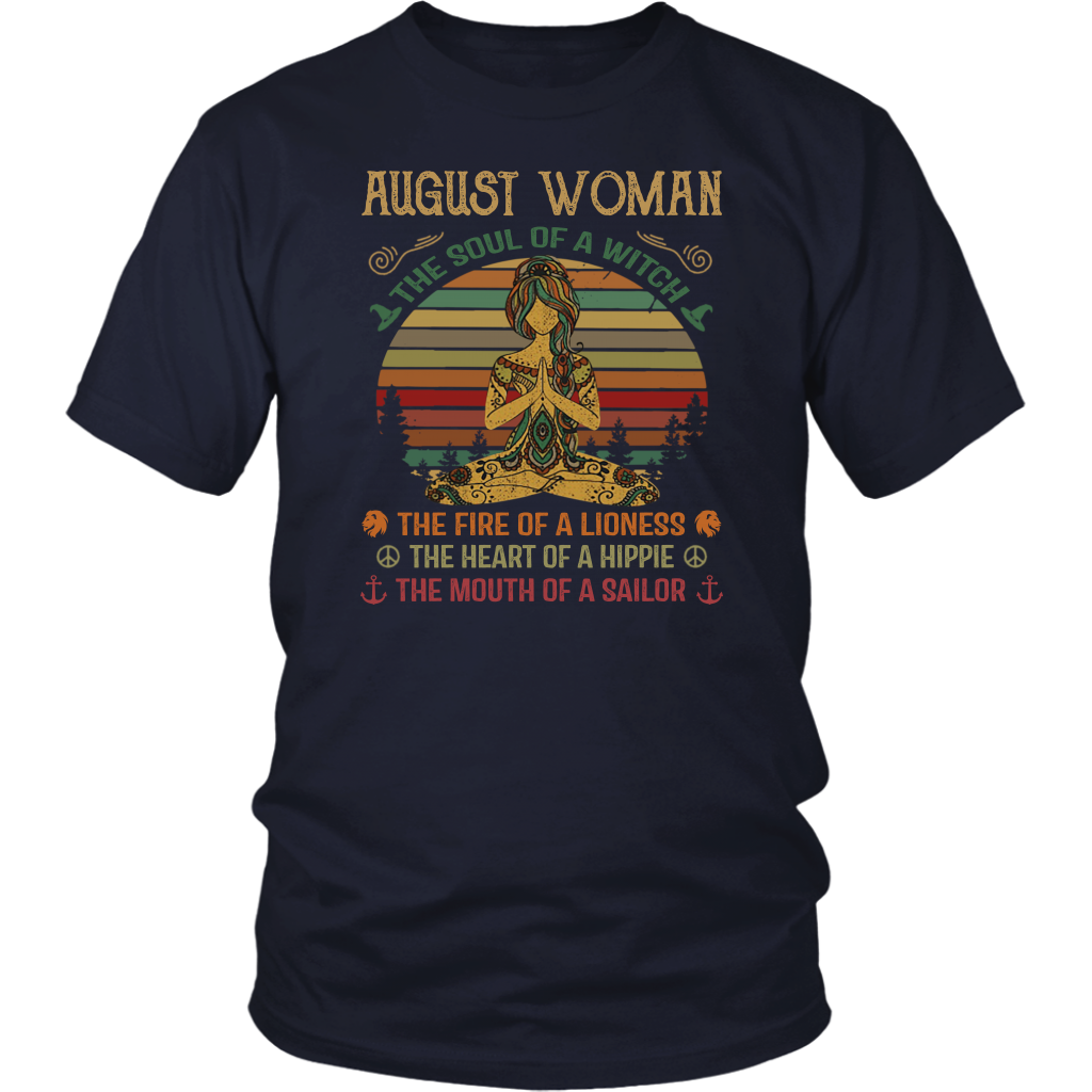 August Woman The soul of a witch the fire of a lioness shirt birthday