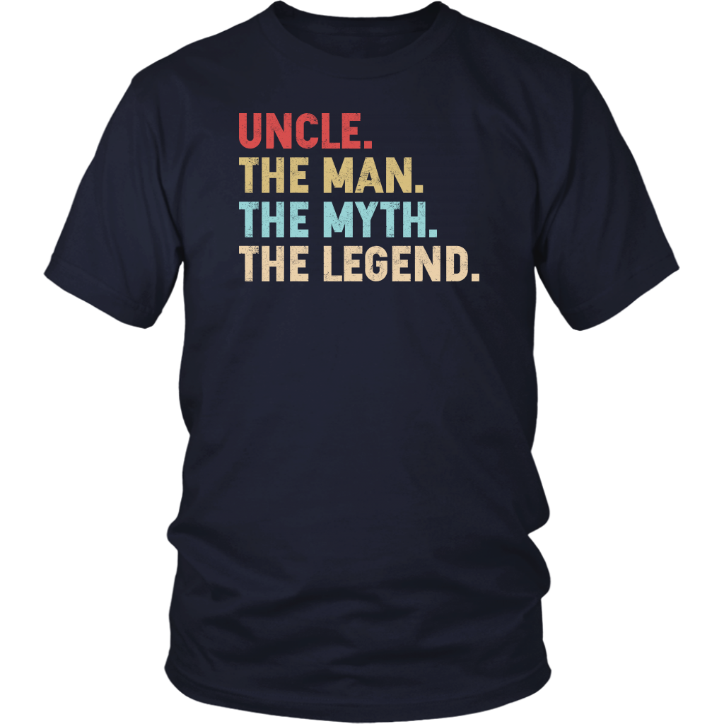 Uncle The Man The Myth The Legend T Shirts