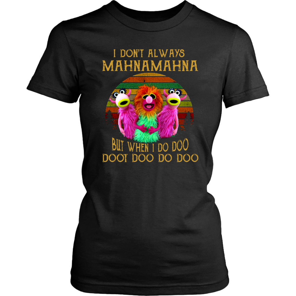 Retro Vintage The Muppet I don't always Mahnamahna shirt