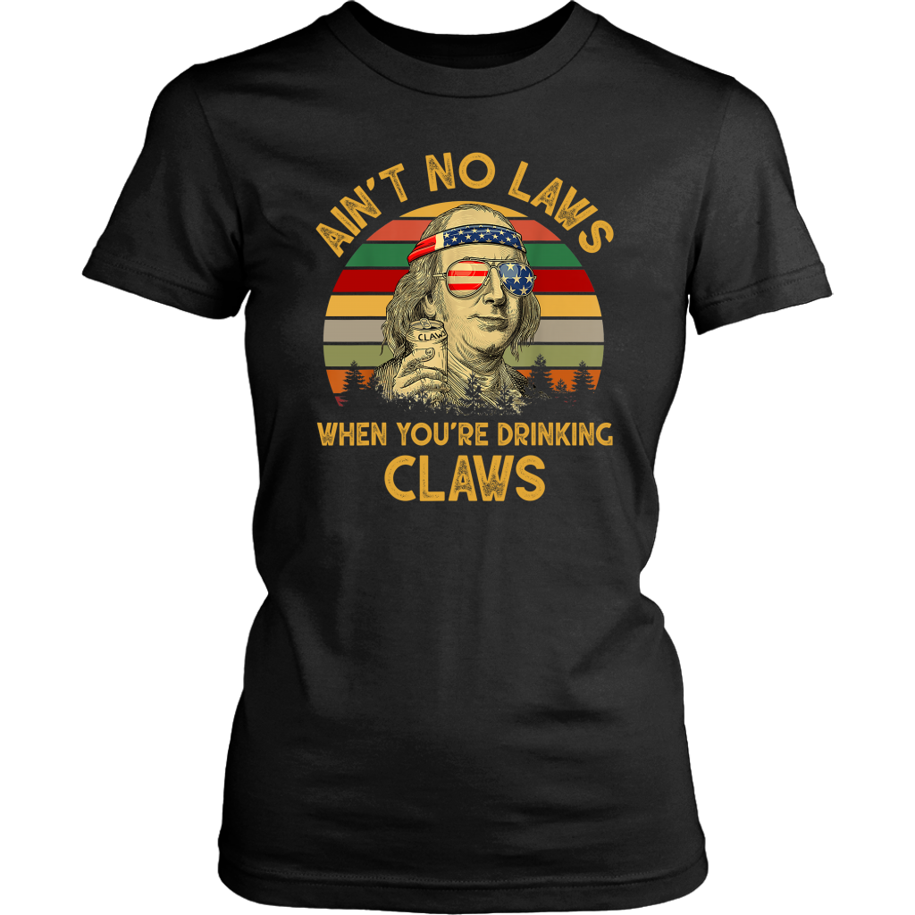 Vintage Ain't No Laws When You're Drinking Claws Benjamin Franklin Funny shirts