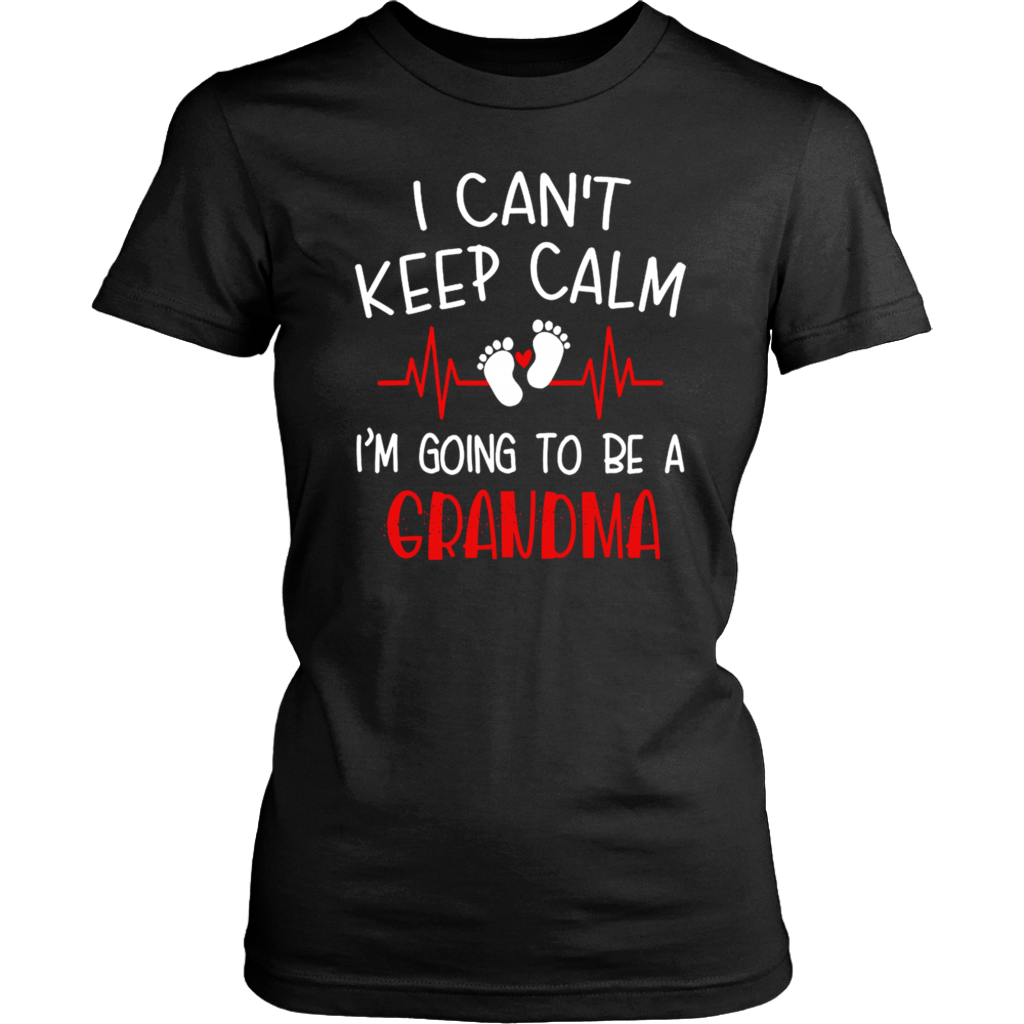 I Can't Keep Calm I'm Going To Be a Grandma shirt