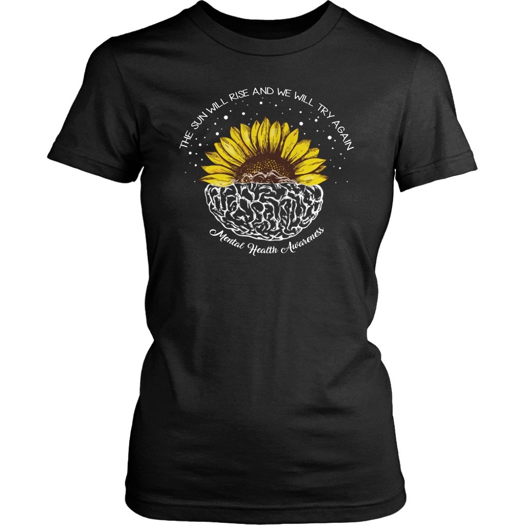The Sun Will Rise And We Will Try Again Mental Health Shirt