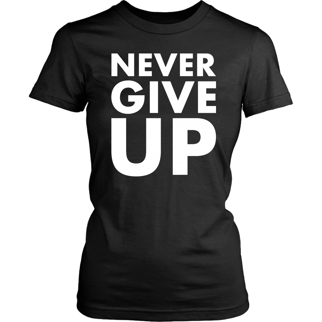 Never Give Up T-Shirt Motivation