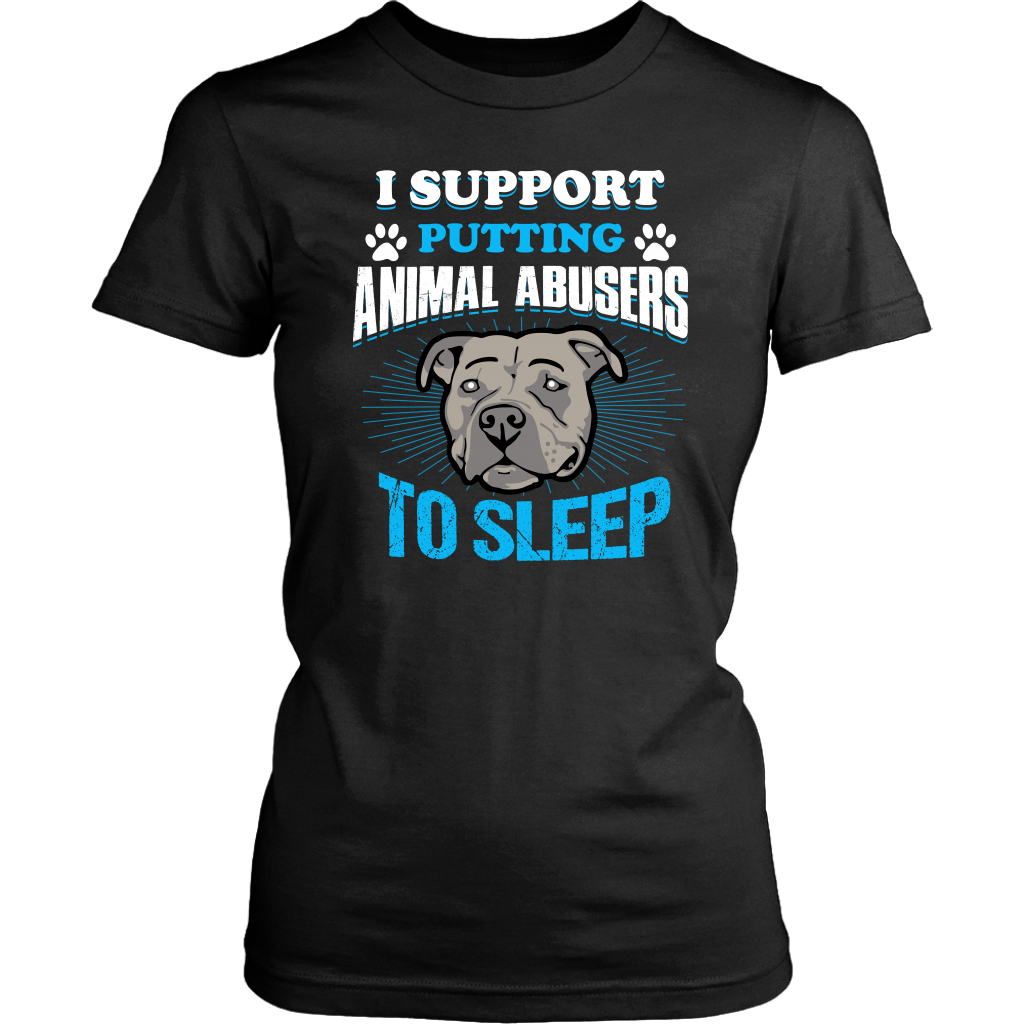Pitbull I support putting animal abusers to sleep shirt