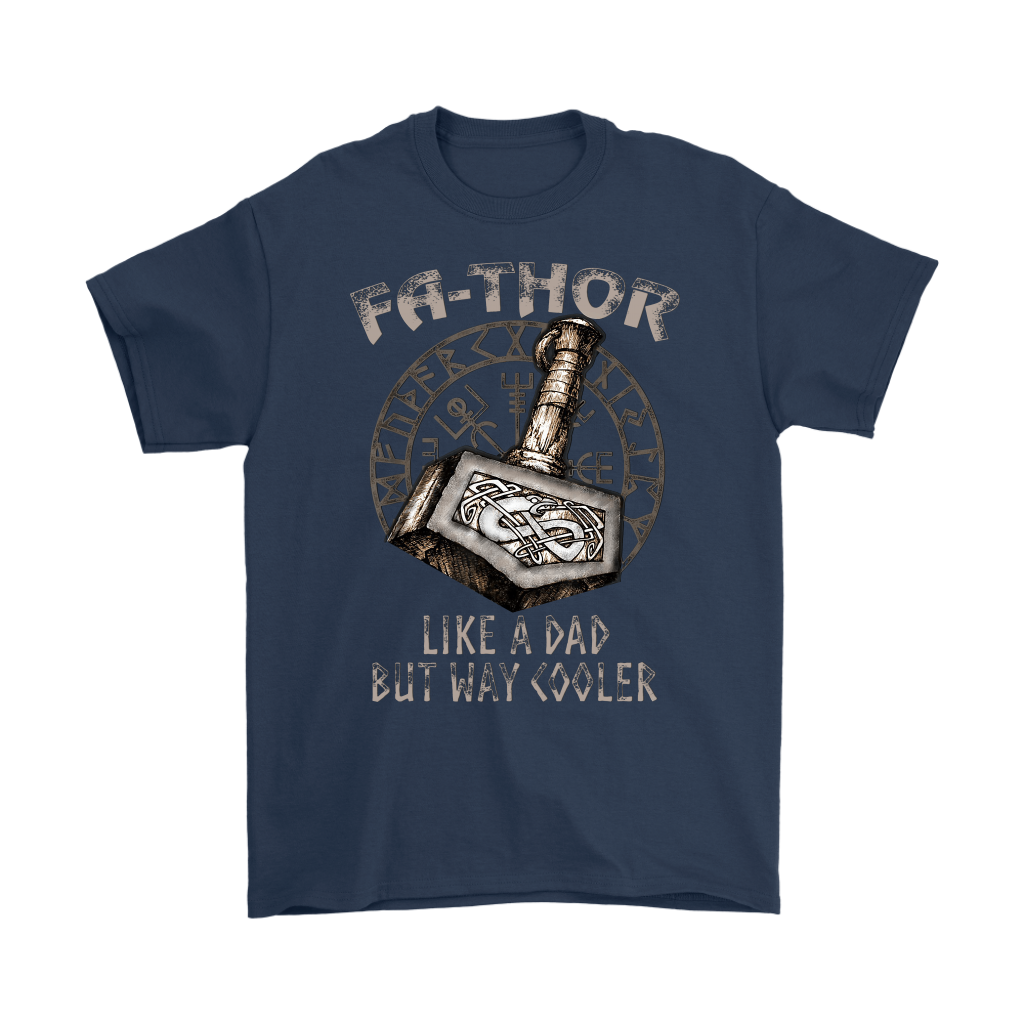Viking Hammer Fa-Thor Like A Dad But Way Cooler Tshirt