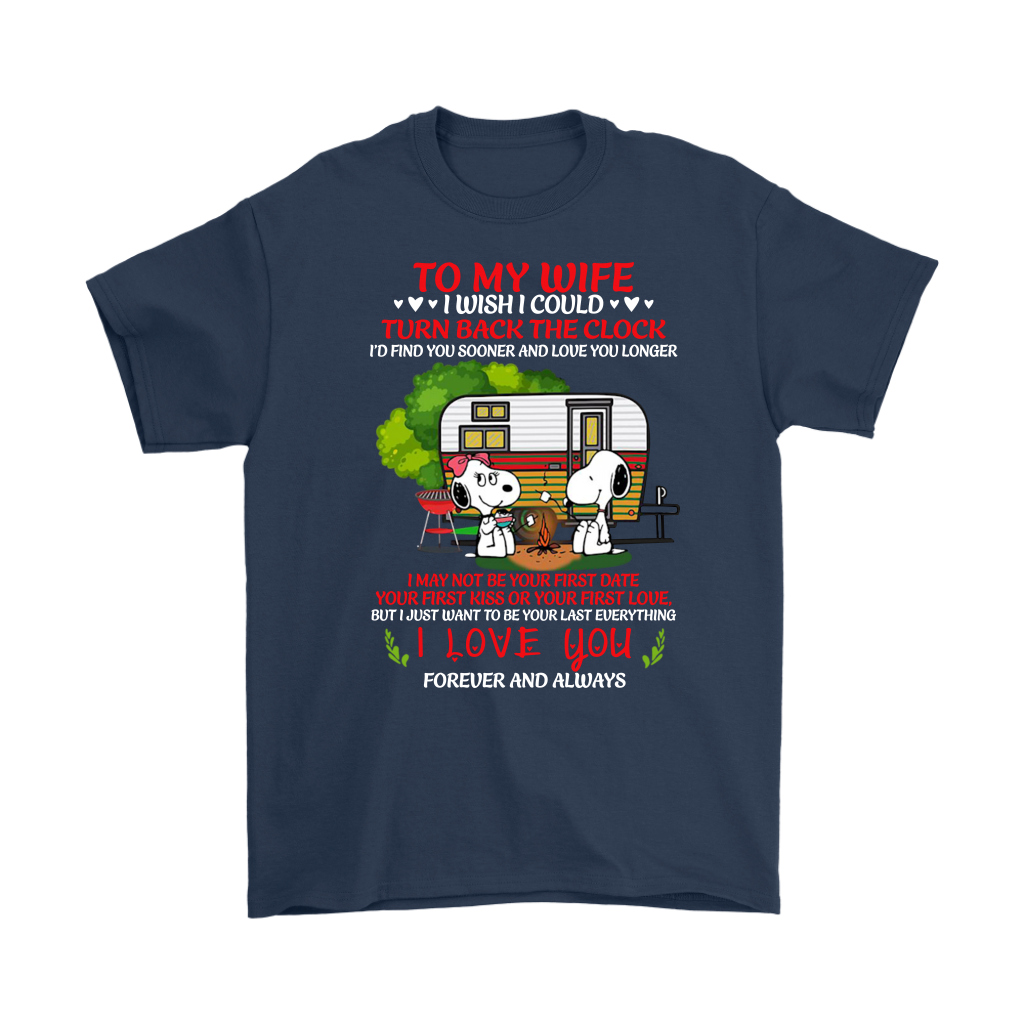 Snoopy Camping To My Wife I Wish I Could Turn Back The Clock shirt