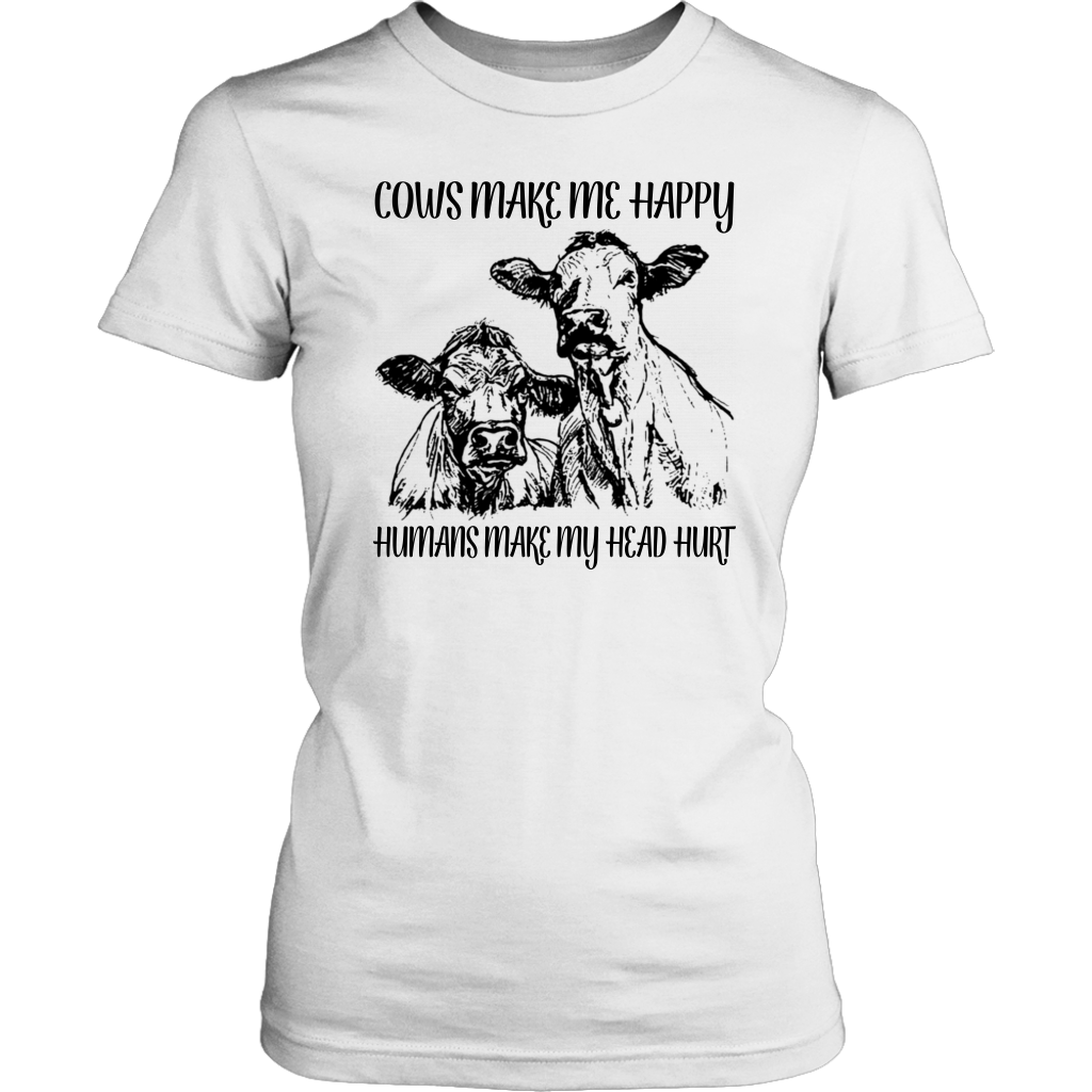 Cows make me happy humans make my head hurt tshirt