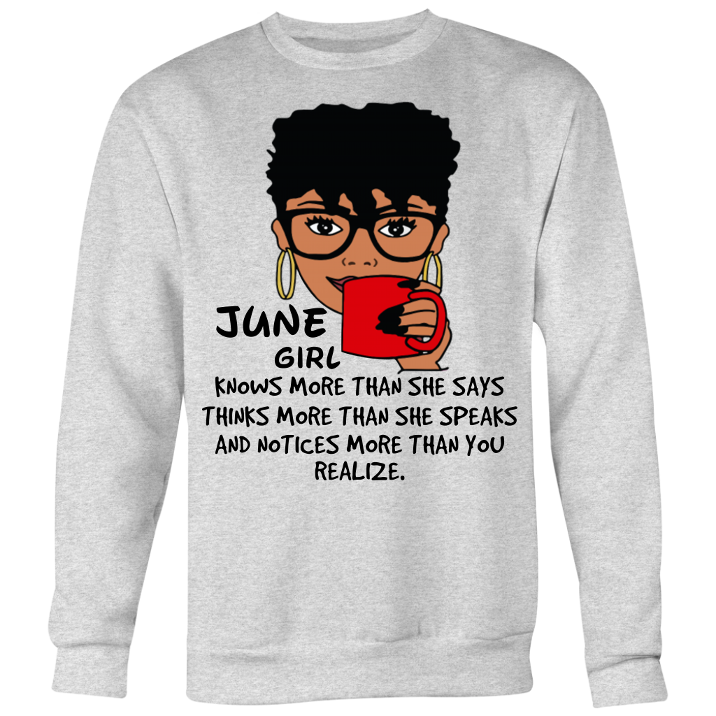 June Girl Knows More Than She Says T Shirt