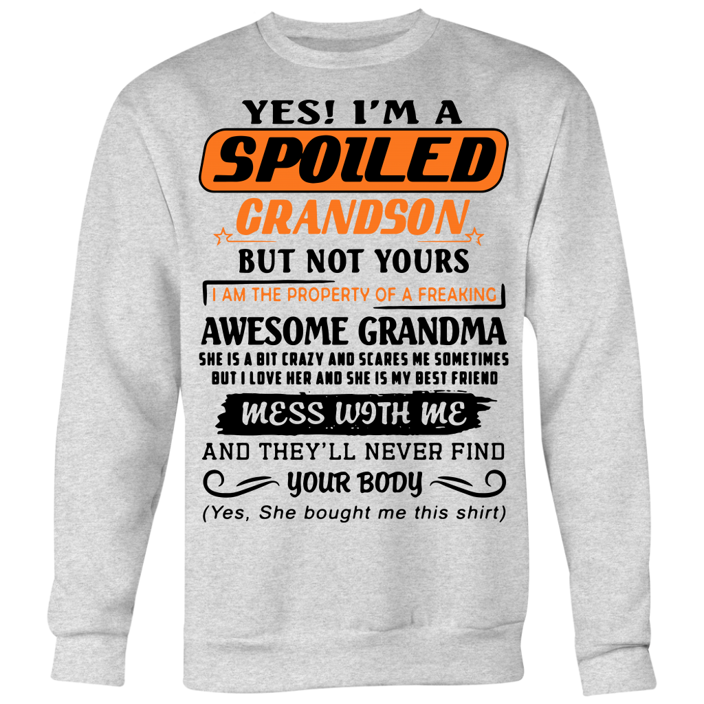 Yes I'm a Spoiled Grandson Of A Freaking Awesome Grandma shirt