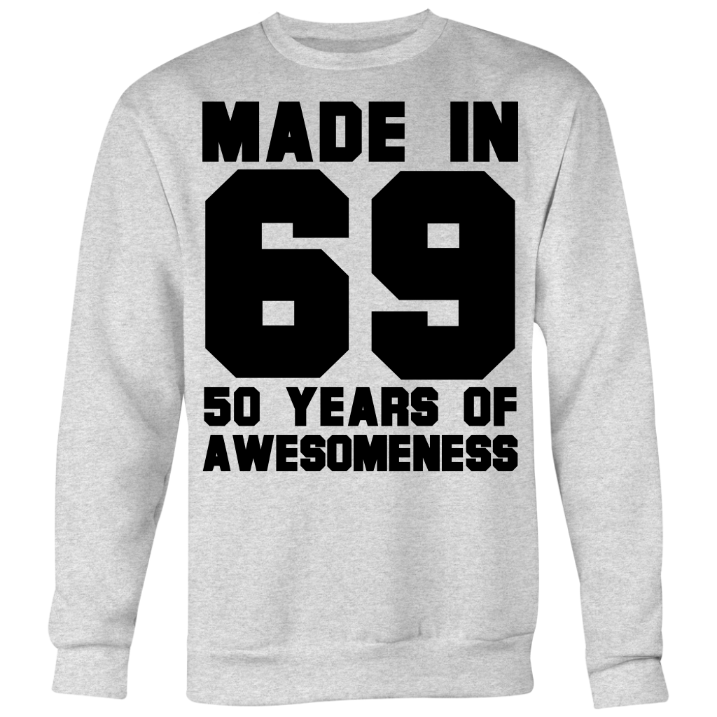 Made in 69 50 Years of Awesomeness shirt 50th Birthday