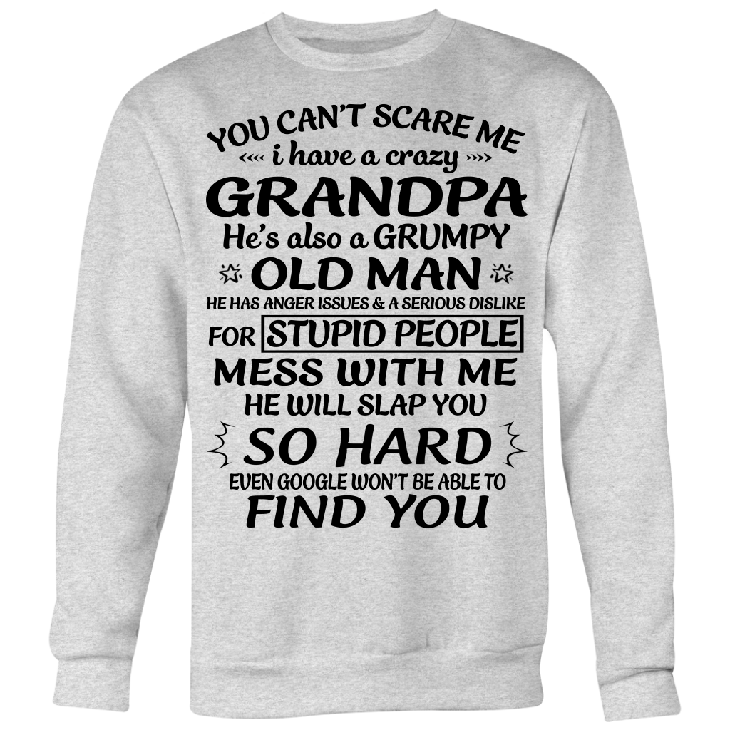 You Can't Scare Me I Have a Crazy Grandpa T-Shirts