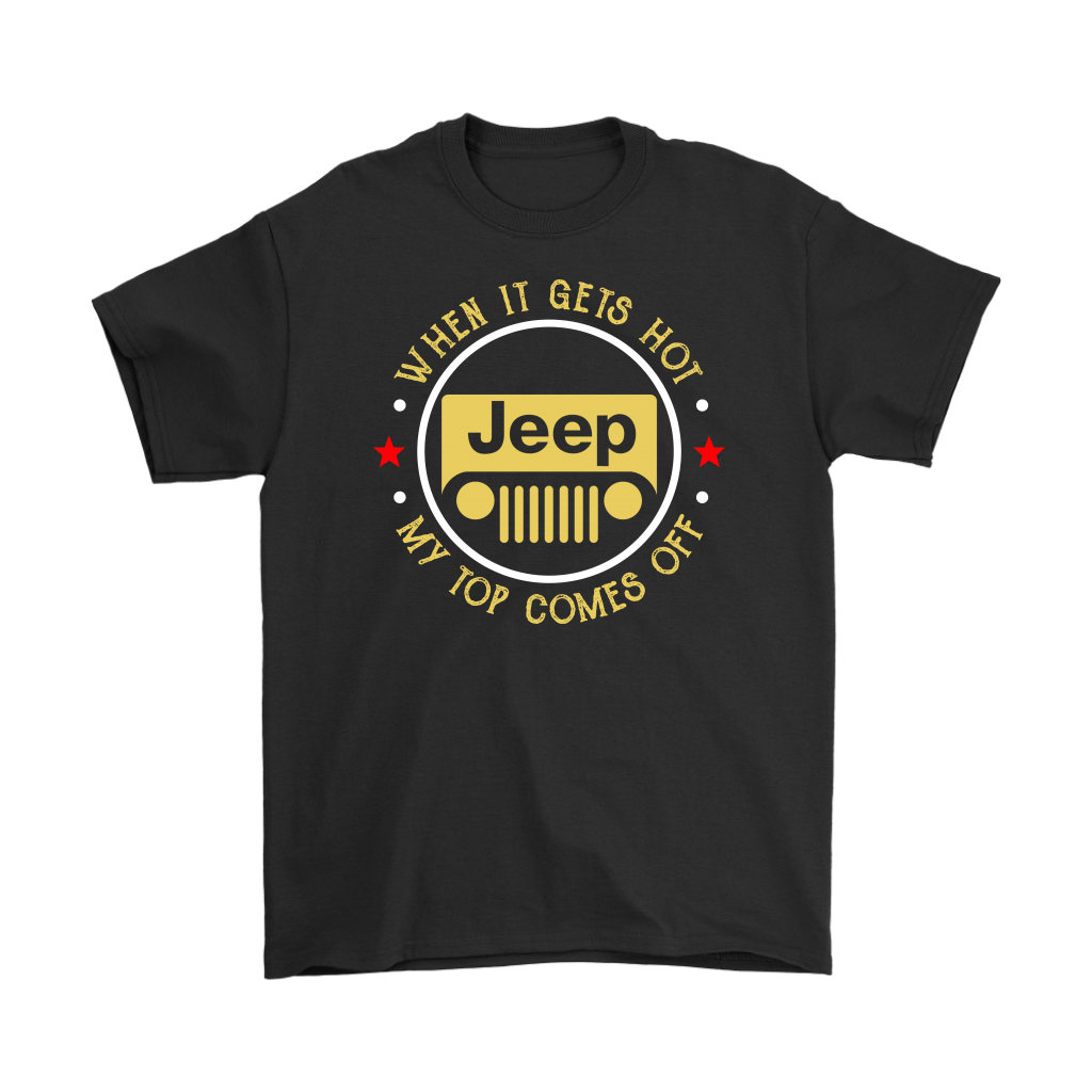When It Gets Hot My Top Comes Off Jeep Funny shirt