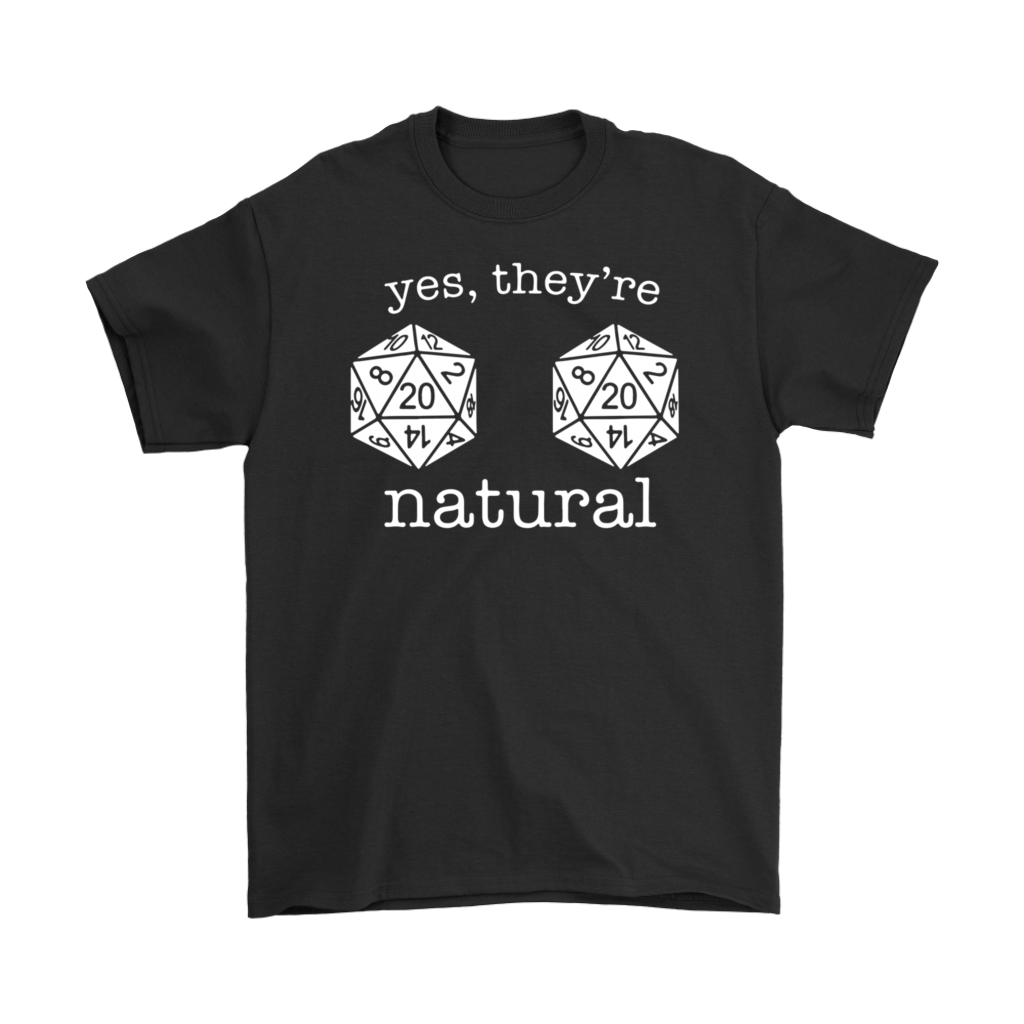 Yes, They're Natural Dice shirt