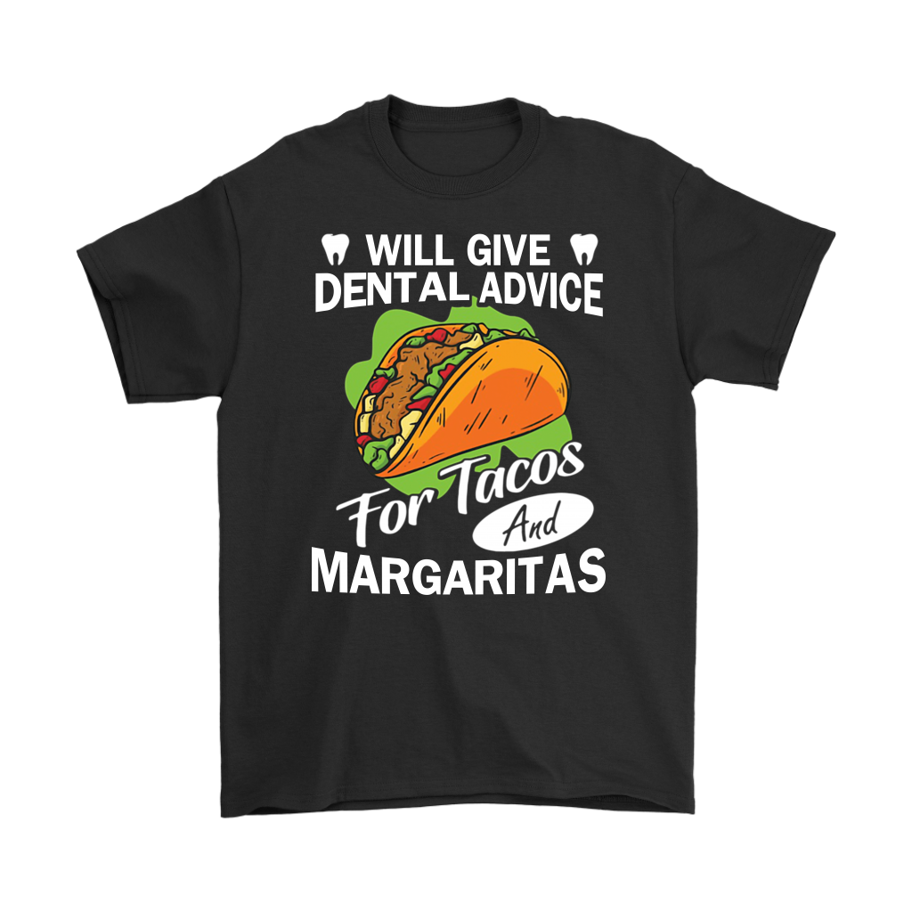 Will Give Dental Advice For Tacos And Margaritas shirts