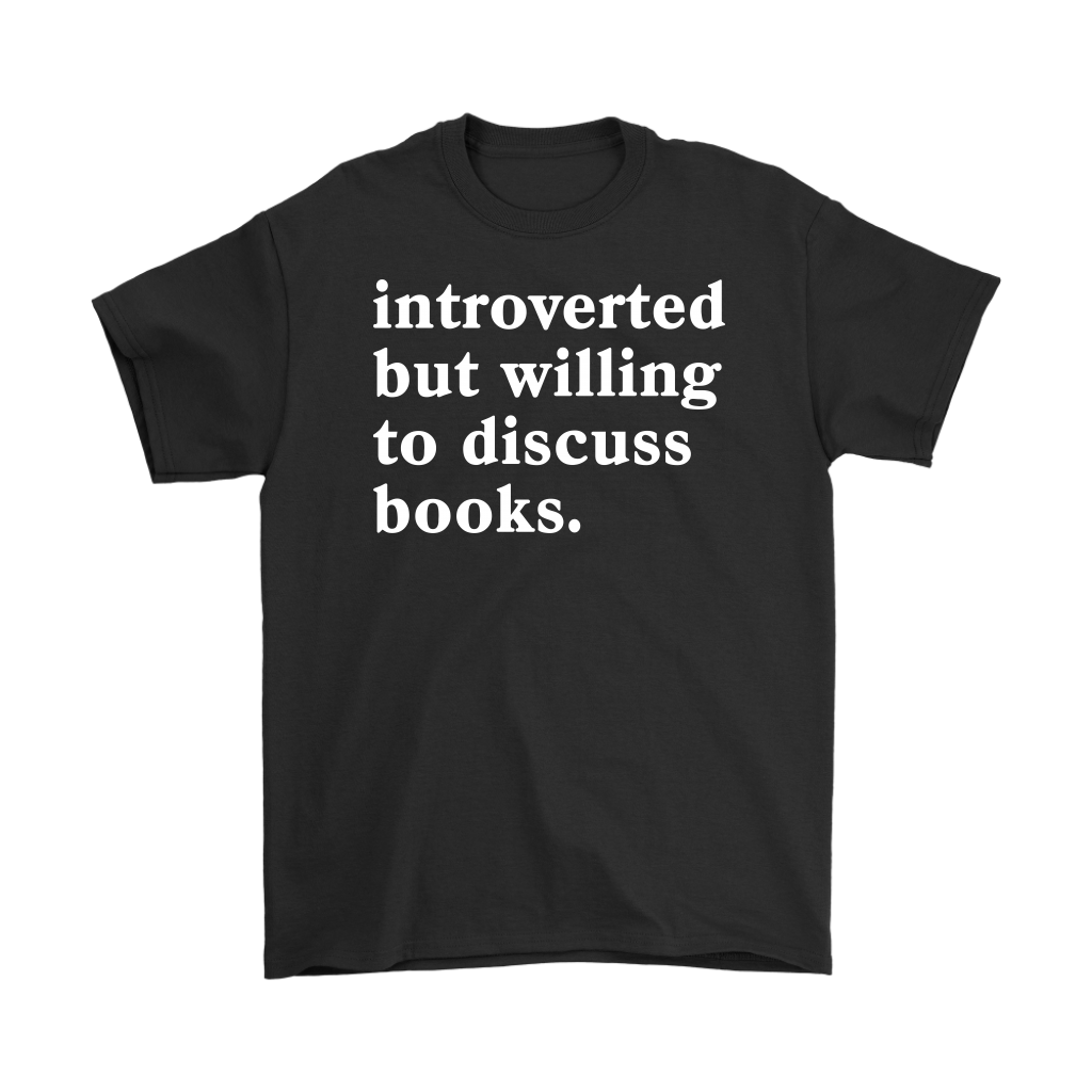 Introverted But Willing To Discuss Books shirts