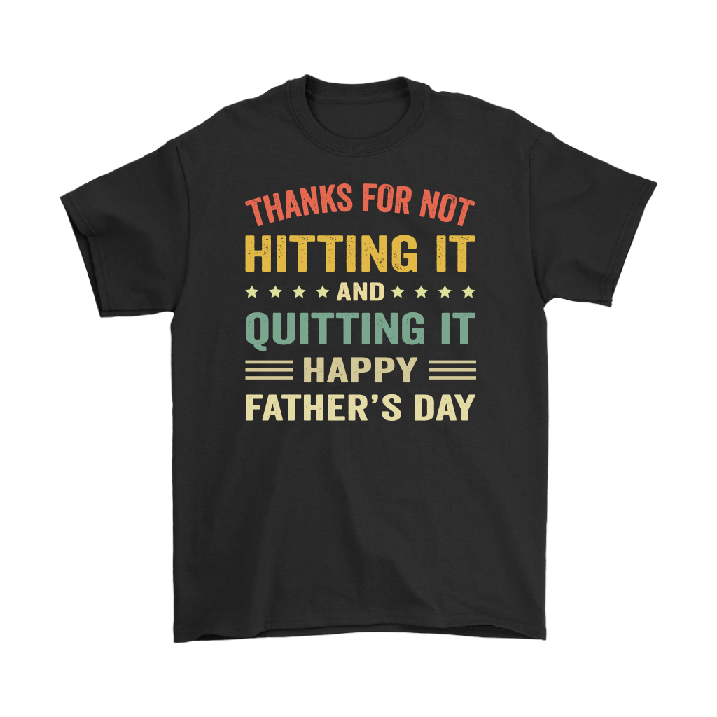 Thanks for Not Hitting It and Quitting It shirt